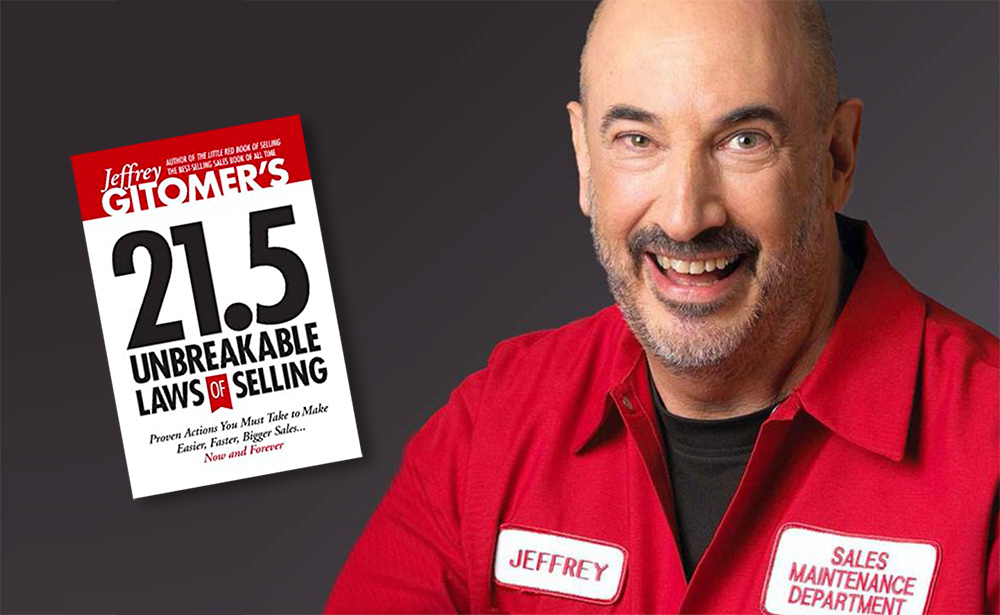 Jeffrey Gitomer 21.5 Unbreakable Rules of Selling